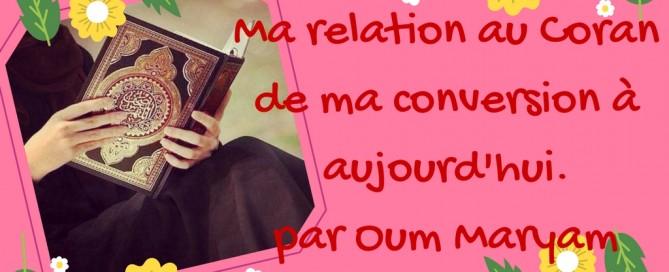 Ma relation au Coran de ma conversion à aujourd'hui
