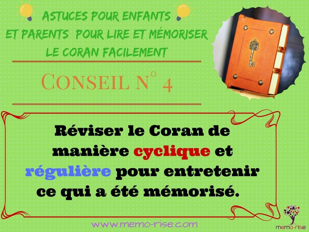 Réviser le Coran de manière cyclique et régulière.