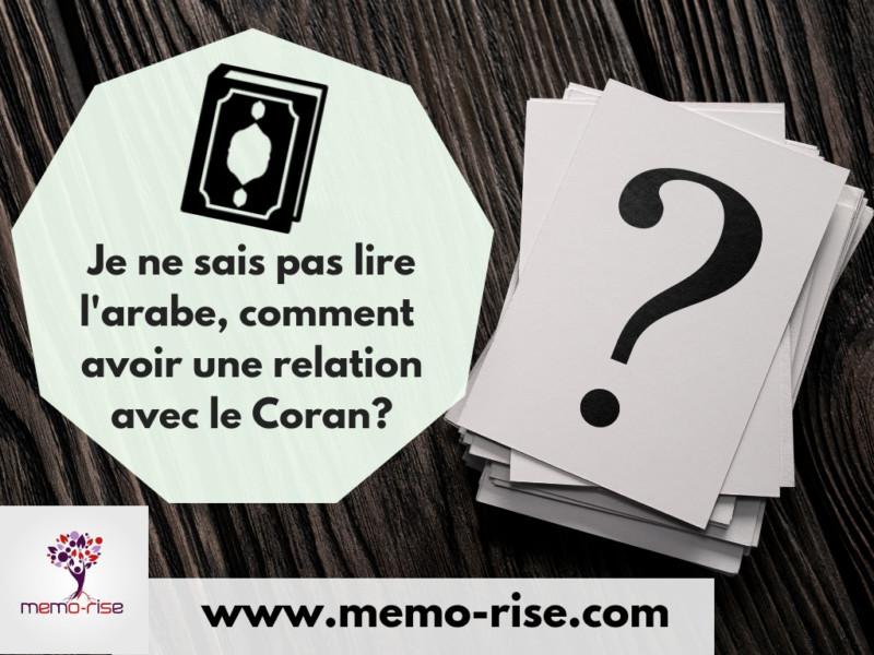 Je ne sais pas lire l'arabe, comment être en contact avec le Coran