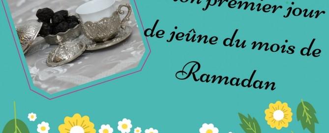 Mon premier jour de jeûne du mois de Ramdan